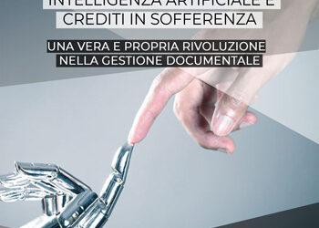 Intelligenza artificiale e crediti di sofferenza. Una rivoluzione nella gestione documentale.